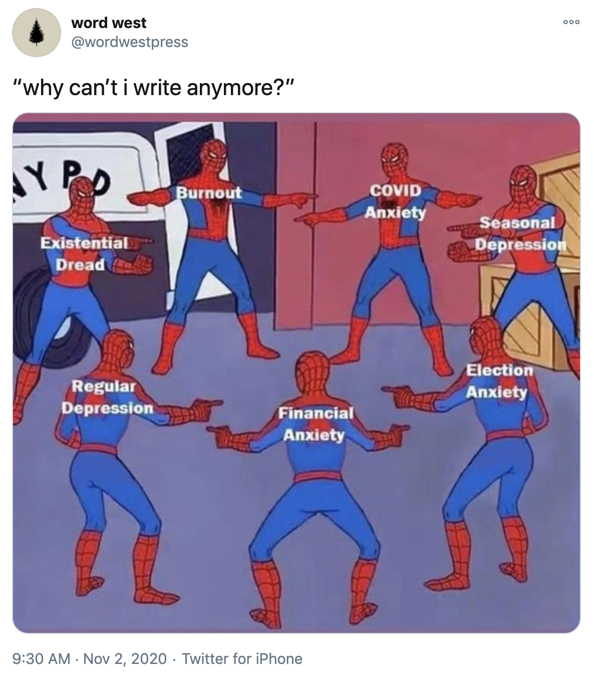 """A tweet that asks """"Why can't I write anymore?"""" and the accompanying picture showing seven Spiderman cartoons pointing at one another in a circle. They are labeled existential dread, burnout, COVID anxiety, seasonal depression, election anxiety, financial anxiety, and regular depression."""