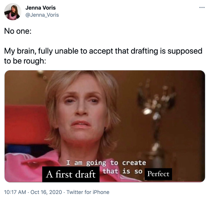 """A tweet with a meme of Sue from Glee that has been Photoshopped to say """"I am going to create a first draft that is so perfect."""""""