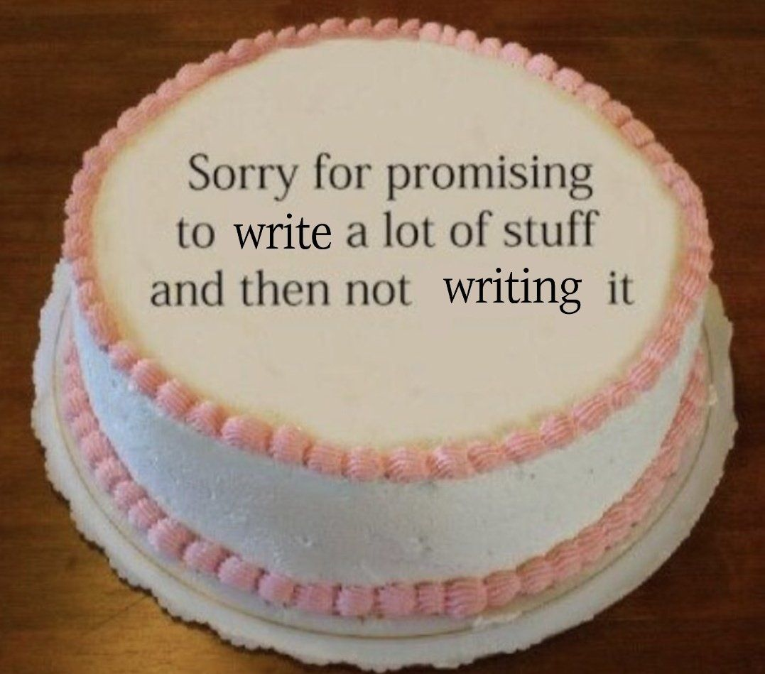 """A white cake with pink frosting that says """"Sorry for promising to write a lot of stuff and then not writing it."""""""